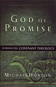 horton-god-of-promise-covenant-theology